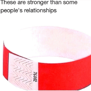 Relationships, Fact, and And: These are stronger than some  people's relationships  76002 And that's a fact