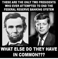 America, cnn.com, and Love: THESE ARE THE ONLY TWO PRESIDENTS  WHO EVER ATTEMPTED TO END THE  FEDERAL RESERVE BANKING SYSTEM  WHAT ELSE DO THEY HAVE  IN COMMON? Did you know ! what else do they have in common ? FuckTheGovernment WeAreAnonymous Anonymous WW3 MissArmy_anons Army_anons CorruptedSystem CNN HumanRights Allah Islam MuslimBan WarCrimes Love BigPharma Saudi America Turkey Israel UnitedKingdom NATO UnitedNations Russia Korea Syria Iraq Libya FreePalestine BoycottIsrael.