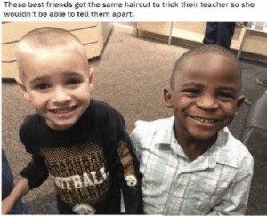 Friends, Haircut, and Teacher: These best friends got the same haircut to trick their teacher so she  wouldn't be able to tell them apart.  OTBAL Isn't that the cutest thing? Originally found at /comedynecromancy
