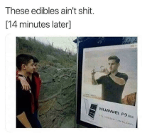 Mr. Krabs, Shit, and Huawei: These edibles ain't shit.  [14 minutes later]  HUAWEI P9 lite  AW  I P9 are you feeling it now mr krabs