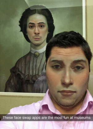 Most Fun: These face swap apps are the most fun at museums