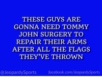 """Facebook, Sports, and facebook.com: THESE GUYS ARE  GONNA NEED TOMMY  JOHN SURGERY TO  REPAIR THEIR ARMS  AFTER ALL THE FLAGS  THEY'VE THROWN  @JeopardySports facebook.com/JeopardySports """"Who are: the refs?"""" #JeopardySports #ATLvsPHI https://t.co/u9noQqtSN0"""
