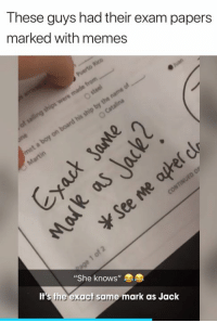"Future, Memes, and She Knows: These guys had their exam papers  marked with memes  ""She knows""  It's the exact same mark as Jack The future of marking exam papers is here 😂👏 #ad"