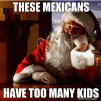 #Mexicans be #like ➡ Mexican Problems: THESE MEXICANS  HAVE TOO MANY KIDS #Mexicans be #like ➡ Mexican Problems