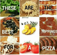 Pizza, Best, and A 1: THESE  @murmuryigit  BEST  TOPPINGSs  A- 1 PIZZA