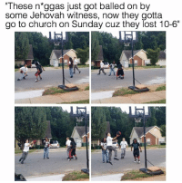"""""""These n*ggas just got balled on by  some Jehovah witness, now they gotta  go to church on Sunday cuz they lost 10-6 DEAD😂😂😂💀 @funnyblack.s ➡️ TAG 5 FRIENDS ➡️ TURN ON POST NOTIFICATIONS"""