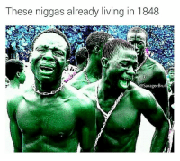 Future, Lmao, and Memes: These niggas already living in 1848  @Savage eBruh Lmao whom tf says time traveling doesn't exist nigga I'm always movin forward towards the future 😪 get on my level 👋😰(Everyone gettin triggered over this needa stfu especially that its all white people that are getting offended LMAO) (@savageebruh)
