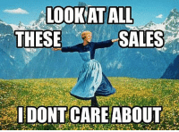 Sales and These: THESE  SALES  IDONTCAREABOUT
