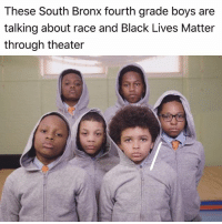 "Art stays imitating life! Success Academy Bronx 2 teacher Sentell Harper has created the spoken-word production entitled Alternative Names for Black Boys featuring boys in his fourth grade class as performers, CNN reports. During the production, six black boys wearing gray hoodies line up and ask the poignant question, ""Do you see me?"" and repeat it several times. With hoods on their heads, they recite the names of black youth and men killed in police brutality incidents, ""Freddie … Michael … Philando … Tamir,"" they say. ""Eric … Alton … Trayvon … Jordan."" ""I got my group of boys together, and I said, 'Today we're gonna talk about race,'"" Harper said.""And they had so much to say. They started telling me stories about their fathers and their brothers, and about dealing with racism — things that I never knew that these young boys went through."" Harper, who is a black actor and playwright, was inspired by the Danez Smith poem ""Alternative Names for Black Boys,"" and created the five-part performance of the same name. Besides the recitation of names, Harper's production includes Tupac Shakur's famous poem, ""Did you hear about the rose that grew from a crack in the concrete?,"" snippets from Langston Hughes' ""Popular Tree"" and a monologue addressing future issues of young black boys. ""With the killings of black men and boys being in the media, it was really just scary in my world,"" Harper said. ""I thought about the boys I was teaching … society won't see them like I see them. Society will only see them as black men."" The production has clearly had a significant impact on the young boys, who unfortunately have to navigate a world where the police see them as a target. ""When I do this piece, I'm, like, proving everybody wrong, that I could get an education, and I could go somewhere in my life,"" performer Tysean Wheeler said. ""We want to prove people wrong about what black men and boys can do, because we might be the future men [that] would [or] could get shot or killed,"" another performer Gregory Hannah, added. Harper did initially worry about the subject being too heavy for such young boys, but has experienced an ""amazing"" response, notably from the performers': These South Bronx fourth grade boys are  talking about race and Black Lives Matter  through theater Art stays imitating life! Success Academy Bronx 2 teacher Sentell Harper has created the spoken-word production entitled Alternative Names for Black Boys featuring boys in his fourth grade class as performers, CNN reports. During the production, six black boys wearing gray hoodies line up and ask the poignant question, ""Do you see me?"" and repeat it several times. With hoods on their heads, they recite the names of black youth and men killed in police brutality incidents, ""Freddie … Michael … Philando … Tamir,"" they say. ""Eric … Alton … Trayvon … Jordan."" ""I got my group of boys together, and I said, 'Today we're gonna talk about race,'"" Harper said.""And they had so much to say. They started telling me stories about their fathers and their brothers, and about dealing with racism — things that I never knew that these young boys went through."" Harper, who is a black actor and playwright, was inspired by the Danez Smith poem ""Alternative Names for Black Boys,"" and created the five-part performance of the same name. Besides the recitation of names, Harper's production includes Tupac Shakur's famous poem, ""Did you hear about the rose that grew from a crack in the concrete?,"" snippets from Langston Hughes' ""Popular Tree"" and a monologue addressing future issues of young black boys. ""With the killings of black men and boys being in the media, it was really just scary in my world,"" Harper said. ""I thought about the boys I was teaching … society won't see them like I see them. Society will only see them as black men."" The production has clearly had a significant impact on the young boys, who unfortunately have to navigate a world where the police see them as a target. ""When I do this piece, I'm, like, proving everybody wrong, that I could get an education, and I could go somewhere in my life,"" performer Tysean Wheeler said. ""We want to prove people wrong about what black men and boys can do, because we might be the future men [that] would [or] could get shot or killed,"" another performer Gregory Hannah, added. Harper did initially worry about the subject being too heavy for such young boys, but has experienced an ""amazing"" response, notably from the performers'"