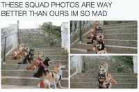 Memes, Squad, and Pictures: THESE SQUAD PHOTOS ARE WAY  BETTER THAN OURS IM SO MAD 20 Hilarious Pictures Memes From This Weekend