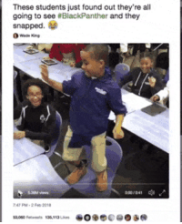 Blackpeopletwitter, Black, and Black Panther: These students just found out they're all  going to see #BlackPanther and they  snapped.  Wed King <p>The class reacts to a surprise Black Panther outing. HAPPINESS ALL AROUND! (via /r/BlackPeopleTwitter)</p>
