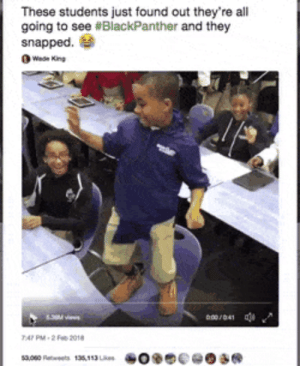 Black, Black Panther, and Happiness: These students just found out they're all  going to see #BlackPanther and they  snapped.  Wed King The class reacts to a surprise Black Panther outing. HAPPINESS ALL AROUND!