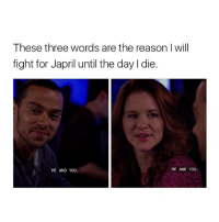 Me and you 💞 greysanatomy japril: These three words are the reason I will  fight for Japril until the day l die.  ME AND YOU  ME AND YOU. Me and you 💞 greysanatomy japril