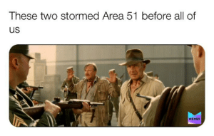 Memes, All That, and Ark: These two stormed Area 51 before all of  us  MEMES All that's stashed there is the Ark of the Covenant