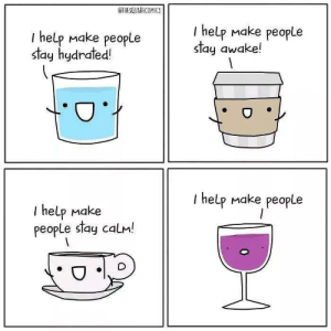 I help making people feel loved and being comforted: THESQUARECOMICS  I help Make people  stay awake!  I help Make people  stay hydrated!  I help Make people  T help Make  people stay calm! I help making people feel loved and being comforted