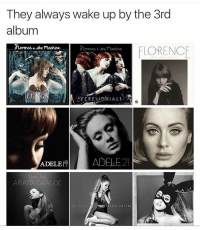 Who did this? Ahhahahhaha: They always wake up by the 3rd  album  dtomerce the machine  FLORENCE  CEREMONIAL  ADELEIq ADELE  2 Who did this? Ahhahahhaha