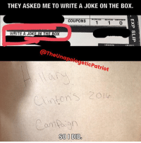 America, Facebook, and Friends: THEY ASKED ME TO WRITE A JOKE ON THE BOX.  MA  COUPONS  1 1 0  WRITE A JOK  OX  ORDER  Ca hap  geticp,  atrio  SO I DID So this happened at work today... lol. LIKE & TAG YOUR FRIENDS ------------------------- 🚨Partners🚨 😂@the_typical_liberal 🎙@too_savage_for_democrats 📣@the.conservative.patriot Follow: @rightwingsavages & Like us on Facebook: The Right-Wing Savages Follow my backup page @tomorrowsconservatives -------------------- conservative libertarian republican democrat gop liberals maga makeamericagreatagain trump liberal american donaldtrump presidenttrump american 3percent maga usa america draintheswamp patriots nationalism sorrynotsorry politics patriot patriotic ccw247 2a 2ndamendment
