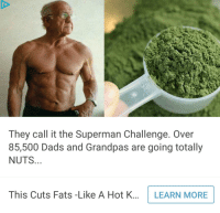 kermitpurple: Here's how Bernie can still win: They call it the Superman Challenge. Over  85,500 Dads and Grandpas are going totally  NUTS  This Cuts Fats -Like A Hot K...LEARN MORE kermitpurple: Here's how Bernie can still win