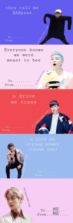 the-kpop-meme-team:  Happy Valentines Day from BTS 😁 5/5: they call me  BAEpsae  To   Evervone knowS  we were  meant tobee   u drive  me craz V  то .   u give me  strong power  thank you)  To  From.   the-kpop-meme-team the-kpop-meme-team:  Happy Valentines Day from BTS 😁 5/5