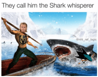 Logic, Memes, and National Hockey League (NHL): They call nim tne SharK whisperer  @nhl_ref_logic Wild Bill with an absolute snipe to send yours truly to an early bedtime last night NightyKnight