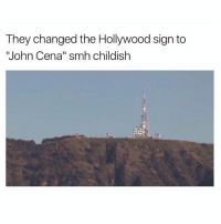 """hollywood sign: They changed the Hollywood sign to  """"John Cena"""" smh childish"""
