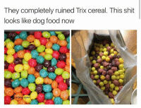 trix cereal: They completely ruined Trix cereal. This shit  looks like dog food now  m Ber photo