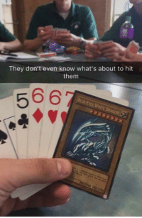 """Tumblr, Blog, and Http: They don't even know what's about to hit  them  BUUE-EYES WHITE DRAGON <p><a href=""""http://memehumor.net/post/176224882204/classic"""" class=""""tumblr_blog"""">memehumor</a>:</p>  <blockquote><p>Classic</p></blockquote>"""