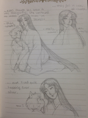 wreathoflaurels:  izayoi tells her son lovely stories, but they're usually only half true. (sorry abt the quality i doodled this @ work lol) : they fell in ioue,  of course.  ...even though She knew it  was  dangerous, she continued  him  Secret  40 meet  then  wnet ?  - really  meuma?  yesr  really  and lived quile  happiy ever  afser wreathoflaurels:  izayoi tells her son lovely stories, but they're usually only half true. (sorry abt the quality i doodled this @ work lol)