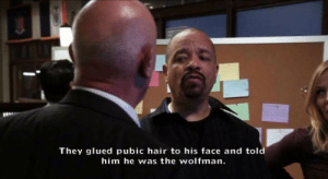 wolfman: They glued pubic hair to his face and told  him he was the wolfman.