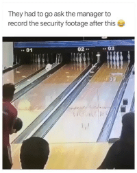 Memes, Record, and 🤖: They had to go ask the manager to  record the security footage after this  . 01  02  : 03 😂😂😩
