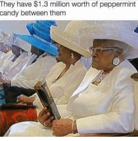 Candy, Facts, and Memes: They have $1.3 million worth of peppermint  candy between them Facts! 😂💯#WSHH https://t.co/NXqScVE2Ji