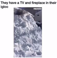 Dank, Mtv, and Mtv Cribs: They have a TV and fireplace in their  igloo MTV Cribs: Igloo Edition