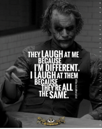 Crazy, Memes, and Addicted: THEY LAUGH AT ME  BECAUSE  I'M DIFFERENT  I LAUGH AT THEM  BECAUSE  EPRE ALL  THESAME.  THE insTunenT IST  MI NE  E TMeThe.InstaMentalist  AT ER THE LL  TE  HE ER TT A E,  EE T  ERA  UAIGUEE  AHE  ET  I-LB Well said... -crazy ones like Dc and Marvel Addicts