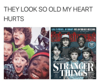 Memes, 🤖, and Range: THEY LOOK SO OLD MY HEART  HURTS  FALL TVPREVIEW INFEBRUARYI INTELONYOURNEXTOBSESSIONS  FIRST L00K  RANG  THINGS  AND WHO'S aww - - strangerthings finnwolfhard milliebobbybrown gatenmatarazzo calebmclaughlin noahschnapp mileven fillie