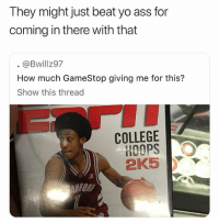 I tried to sell government secrets to gamestop and them niggas offered me $20 😐 holup somebody is knocking on my d: They might just beat yo ass for  coming in there with that  @Bwillz97  How much GameStop giving me for this?  Show this thread  COLLEGE  HOOPS  2K5Y  FOR I tried to sell government secrets to gamestop and them niggas offered me $20 😐 holup somebody is knocking on my d