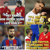 Fucking, Goals, and Memes: THEY RAMOS,  HOW DO YOU SCORE N TINT  LATE GOALS?  SOCCERPIES HD  TTISENOTTWITTER  TWITTER! FUCKING RETARD This😂😂😂 Follow @instatroll.soccer
