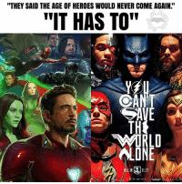 "Batman, Memes, and Movies: ""THEY SAID THE AGE OF HEROES WOULD NEVER COME AGAIN.""  ""IT HAS TO""  TH  WIRLD  LONE  LL IN ldi.1 11.17 We are truly living in the Golden age of Comic book movies 👏👏👏👏👏👏👏👏 . . . . . . . . . . . . . justiceleague comiccon batman superman flash cyborg aquaman benaffleck ezramiller jasonmomoa galgadot rayfisher avengers infinitywar marvel marvelcomics wonderwoman mcu heroes darkseid dc dceu dccomics dcuniverse dcrebirth ironman marvelstudios thorragnarok spiderman"