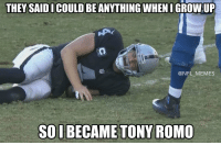 Football, Memes, and Nfl: THEY SAIDICOULD BEANYTHING WHENI GROW UP  @NFL_MEMES  SOIBECAME TONV ROMO Derek Carr... https://t.co/qSzKaxnK1F