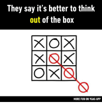 That's why no one wants to play with me.  https://9gag.com/gag/aRj7P7q/sc/funny?ref=fbsc: They say it's better to think  out of the box  MORE FUN ON 9GAG APP That's why no one wants to play with me.  https://9gag.com/gag/aRj7P7q/sc/funny?ref=fbsc