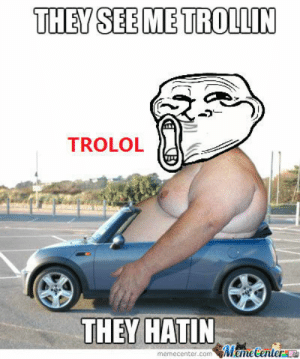 Saw this jem on facebook: THEY SEE ME TROLLIN  TROLOL  शरेक]  THEY HATIN  Meme Center  memecenter.com Saw this jem on facebook