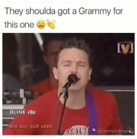Smh Grammys are def rigged 🍳™: They shoulda got a Grammy for  this one  BLINK 182  BIG DAY our  a @sonny Sideup Smh Grammys are def rigged 🍳™
