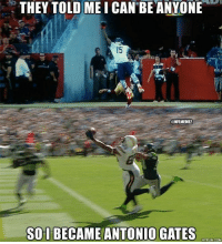Brandon Marshall matches Antonio Gates! #OneHandedCatch  #Chargers Nation #Niner Empire: THEY TOLD MEI CAN BE ANYONE  @NFLMEMEZ  SOIBECAME ANTONIO GATES  HYPUN.COM Brandon Marshall matches Antonio Gates! #OneHandedCatch  #Chargers Nation #Niner Empire