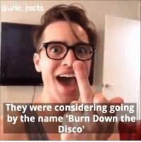 Memes, Thank You, and 🤖: They were considering going  by the name 'Burn Down the  Disco  oy the nam@iseorm pown thank you @sunshinebrendon for the fact 💘