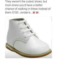This generation dont even know what these are 💀💀💀💀.. tbt notcute mom moms ma mothers madukes momknowsbest mymom mommy mimama babyshoes striderite walkingshoes jordans michaeljordan 150 rt ijs oldschool tagafriend realtalk oldgeneration feisty1__ chitown 👍👍👍👍👍💯💯💯💯💯💯 @little_red_corvette_ @little_red_corvette_ @little_red_corvette_ 👣👣💋: They weren't the cutest shoes, but  mom knew you'd have a better  chance of walking in these instead of  them $150 Jordan's... This generation dont even know what these are 💀💀💀💀.. tbt notcute mom moms ma mothers madukes momknowsbest mymom mommy mimama babyshoes striderite walkingshoes jordans michaeljordan 150 rt ijs oldschool tagafriend realtalk oldgeneration feisty1__ chitown 👍👍👍👍👍💯💯💯💯💯💯 @little_red_corvette_ @little_red_corvette_ @little_red_corvette_ 👣👣💋