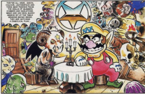 Wario deals with the devil: THEYRE ALL HERE. JASON  CHUCKE, LEATHERFACE AND  THEIR MANY FRIENDS FROM  THE REALM CF MUMMIES,  ZOMBIES AND SKELETONS.  WARIO AND HIS DEVL BUDDY  ABIGOR SIT AT THE TABLE  WEARING BROAD GRINS  THEY ARE HATCHING  A DIABOLICAL PLAN... Wario deals with the devil