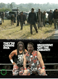 Any wrestling fans in here?  #Negan: THeY'Re  Comin  RICK.  GET THE TAAI  MICHOnne!  GeT THe  CABLes!!! Any wrestling fans in here?  #Negan