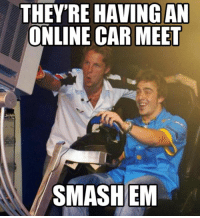 Every time. Car Throttle Gaming: THEY'RE HAVING AN  ONLINE CAR MEET  SMASH EM Every time. Car Throttle Gaming