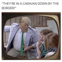 """Life, Link, and Dank Memes: """"THEY'RE IN A CARAVAN DOWN BY THE  BORDER!"""" Order a real life @wallbutton at the link in my bio . @drgrayfang"""