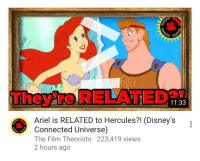 "Ariel, Disney, and Lazy: They're RELATED""  11:33  Ariel is RELATED to Hercules?! (Disney's  Connected Universe)  The Film Theorists 223,419 views  2 hours ago  : <p><a href=""http://bluebreeze52.tumblr.com/post/165271575840/libertarirynn-hey-remember-when-matpat-actually"" class=""tumblr_blog"">bluebreeze52</a>:</p>  <blockquote><p><a href=""https://libertarirynn.tumblr.com/post/165271399949/hey-remember-when-matpat-actually-made-theories"" class=""tumblr_blog"">libertarirynn</a>:</p><blockquote><p>Hey remember when MatPat actually made theories based on physics and math instead of just rehashing ancient forum threads and pretending he just now came up with it?</p></blockquote> <p>Yeah, not gonna lie, Matt was somehow both lazy and put too much effort into this. Lazy in that he copied an idea everyone already knows about, and put too much effort into an 11 minute video when the theory can be summed up in a few sentences.</p></blockquote>  <p>Exactly. Nostalgia Critic summed this up in like 30 seconds in one of his rundowns of Disney conspiracies. Matt likes to drag pointless things everybody knows about into 11 minute long beatings just so he can bring in the ad revenue. There&rsquo;s nothing wrong with getting paid for your work but I&rsquo;d like to see some actual, you know, work.</p>"
