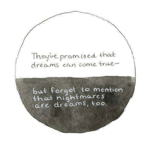 Thot, True, and Dreams: Theyve promised that  dreams can come true-  but forgot to mention  thot nightmare s  are dreams, too